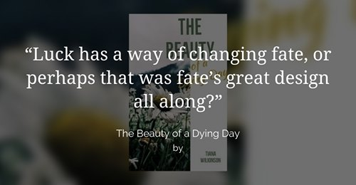 The Beauty of a Dying Day